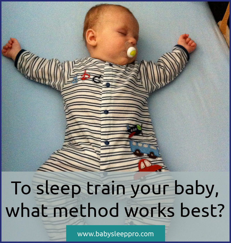 To Sleep Train Your Baby What Method Works Best